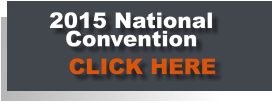 2015 National     Convention      CLICK HERE